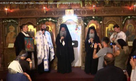 IPS Serafim de Pireu – Împotriva masoneriei – partea 2 din 2