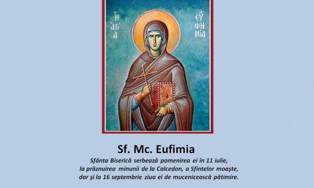 Luna iulie în 11 zile: pomenirea Sfintei marii şi prealăudatei Muceniţe Eufimia, prin care s-a întărit Ortodoxia