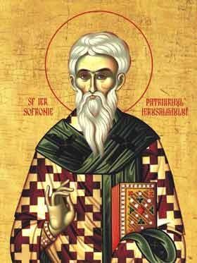 Luna martie în 11 zile: pomenirea celui dintru Sfinţi, Părintelui nostru Sofronie, patriarhul Ierusalimului