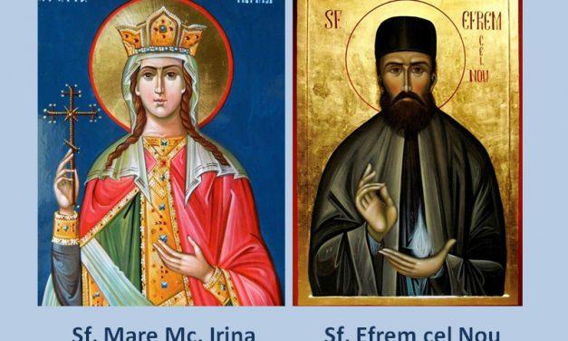 Luna mai în 5 zile: pomenirea Sfintei mare Muceniţe Irina, (sec.I) și a Sf. Efrem cel Nou