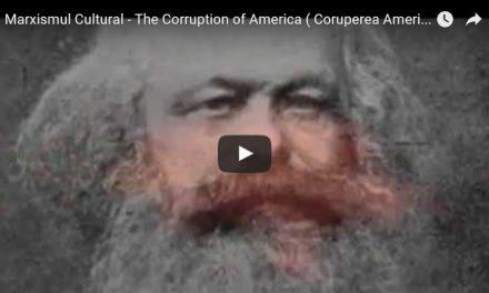 FILM DOCUMENTAR: Marxismul Cultural – plaga nevăzută care a corupt America și care amenință și România. Originea ideologiei promovate de fundațiile Soroș