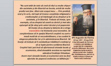 Cuvânt foarte actual al IPS Augustin de Florina (20 apr 1907 – 28 aug 2010):
