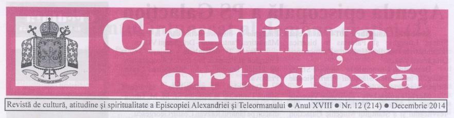 Revista Credința ORTODOXĂ nr. 214 – 12 pe decembrie 2014