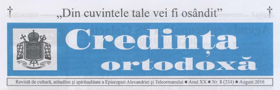 Revista Credința ORTODOXĂ nr. 234 – 8 pe august 2016