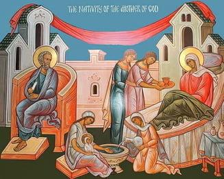 SINAXAR – 8 septembrie: Nașterea Preasfintei Stăpânei noastre, de Dumnezeu Născătoarei și pururea Fecioarei Maria