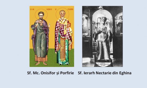 Luna noiembrie în 9 zile: pomenirea Sfinților Mucenici Onisifor și Porfirie (303-305) și a SfântuluiIerarh Nectarie din Eghina (†1920)