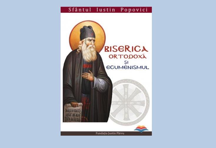 Sfântul Iustin Popovici – BISERICA ORTODOXĂ ŞI ECUMENISMUL – partea 01