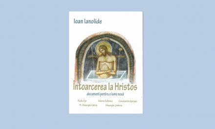 Ioan Ianolide – Întoarcerea la Hristos – ediţia a II-a, Bucureşti, 2012, pag. 78-81