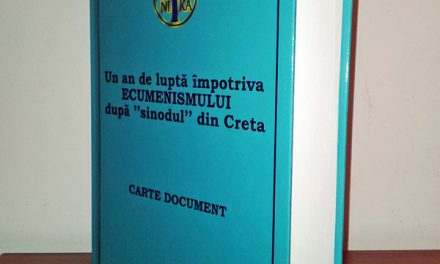 """CARTE DOCUMENT. Un an de luptă împotriva ECUMENISMULUI după """"sinodul"""" din Creta"""