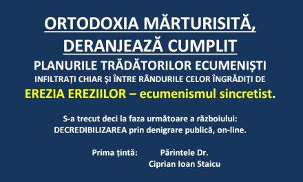ORTODOXIA MĂRTURISITĂ, DERANJEAZĂ CUMPLIT PLANURILE TRĂDĂTORILOR ECUMENIȘTI