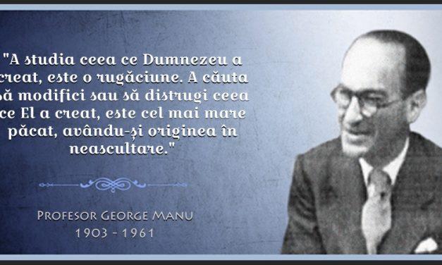 George Manu – rectorul Aiudului – unul dinte cei mai mari români ai tuturor timpurilor. Geniu al științei și incoruptibil. 57 ani de la trecerea la Domnul în Zarca Aiudului.