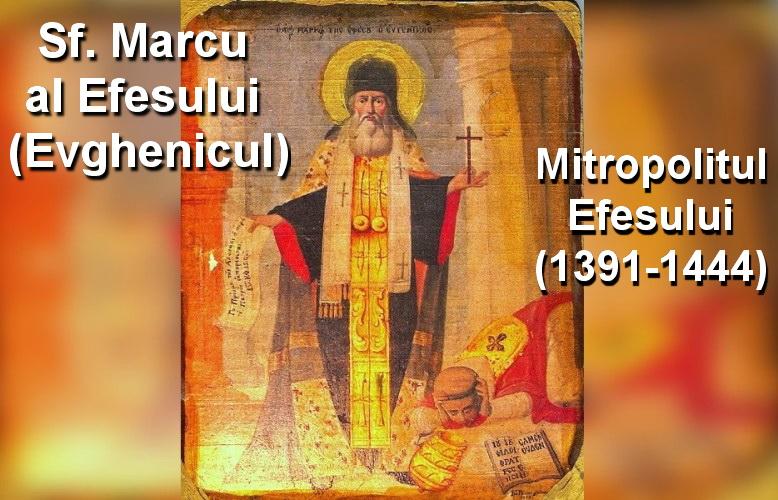 """Sf. Marcu al Efesului: """"Catolicii sunt nu numai schismatici, ci şi eretici. Noi nu ne-am despărţit de ei din alt motiv, ci pentru că sunt eretici"""""""