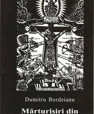 """Dumitru Bordeianu – ,,Mărturisiri din mlaştina disperării"""""""