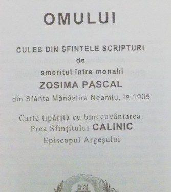 SFÂRŞITUL OMULUI – CULES DIN SFINTELE SCRIPTURI – de Monah Zosima Pascal-Prodromitul din Sfânta Mănăstire Neamţu, la 1905