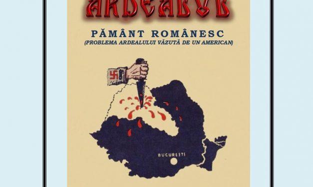 """Ardealul, pamânt românesc"" de Milton G. Lehrer"