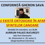 CONFERINȚĂ GHERON SAVA LAVRIOTUL – NU EXISTĂ ORTODOXIE ÎN AFARA SFINTELOR CANOANE – 24 noiembrie 2018