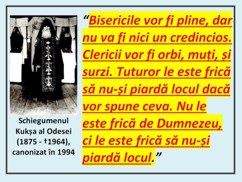 """""""Bisericile vor fi pline, dar nu va fi nici un credincios. Clericii vor fi orbi, muți, și surzi. Tuturor le este frică să nu-și piardă locul dacă vor spune ceva."""" – Sf. Kukșa al Odesei"""
