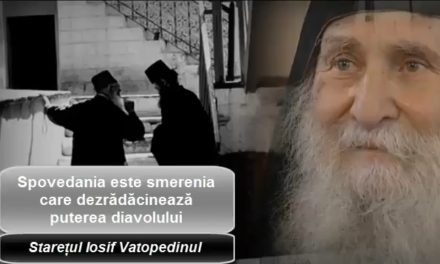 Starețul Iosif Vatopedinul – Spovedania este smerenia care dezrădăcinează puterea diavolulului