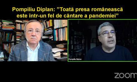Pompiliu Diplan: Toată presa românească este într-un fel de cântare a pandemiei