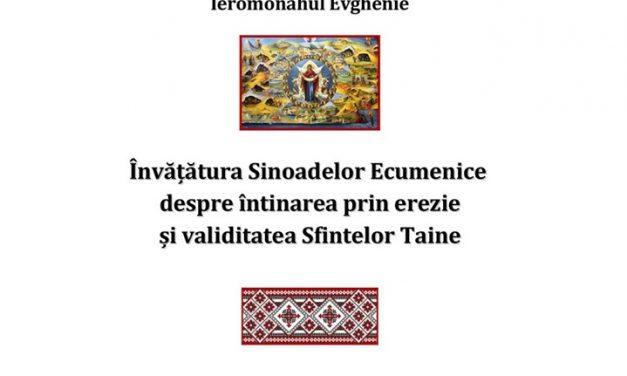 """Lansare de carte: """"Învățătura Sinoadelor Ecumenice despre întinarea prin erezie și validitatea Sfintelor Taine"""""""