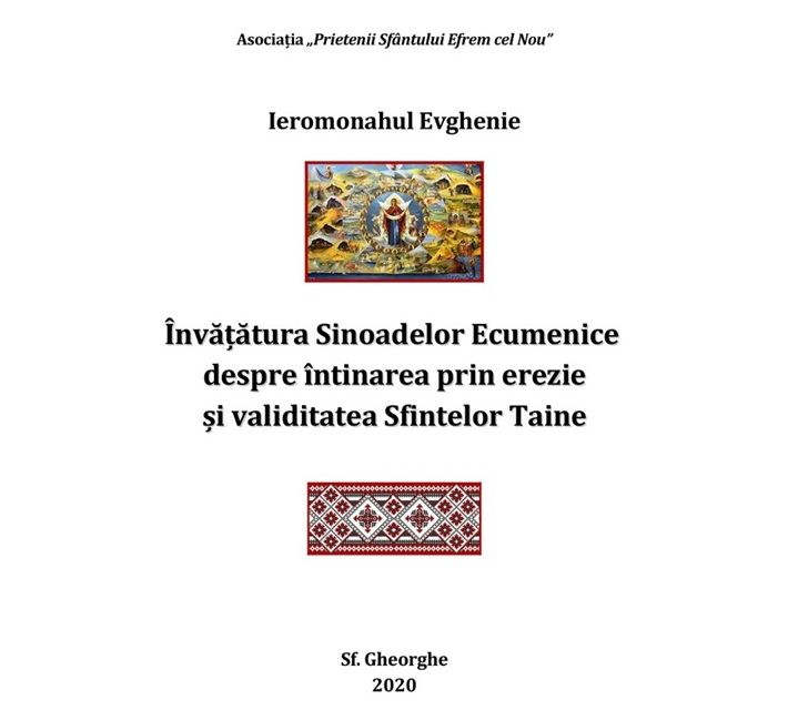 """Din izvoarele cele mai importante ale Ortodoxiei: """"Învățătura Sinoadelor Ecumenice despre întinarea prin erezie și validitatea Sfintelor Taine"""""""