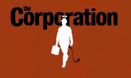 """""""CORPORAȚIA"""" – un documentar valoros despre corporatii, corporatism, marketing, propagandă, minciună, putere"""