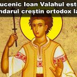 Viața și acatistul Sfântului Mucenic Ioan Valahul