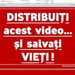 DISTRIBUIȚI acest  video… și  salvați VIEȚI !